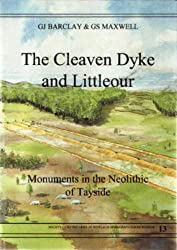 The Cleaven Dyke and Littleour: Monuments in the Neolithic of Tayside (Society of Antiquaries of Scotland monograph)
