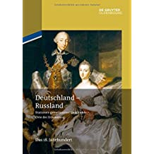 Deutschland – Russland: Das 18. Jahrhundert