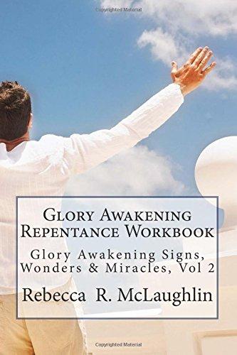 Glory Awakening Repentance Workbook: Glory Awakening Signs, Wonders & Miracles, Vol 2: Volume 2