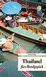 Thailand fürs Handgepäck. Geschichten und Berichte - Ein Kulturkompass (Unionsverlag Taschenbücher)