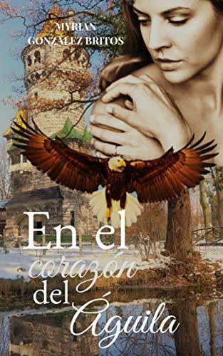 En el corazon del águila de Myrian González Britos