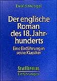 Der englische Roman des 18. Jahrhunderts: Eine Einführung in seine Klassiker (Stauffenburg Einführungen)