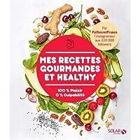 Livres Mes recettes gourmandes et healthy par FatSecretFrance PDF