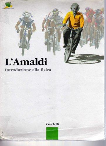 L'Amaldi. Introduzione alla fisica. Volume unico