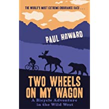 Two Wheels on my Wagon: A Bicycle Adventure in the Wild West