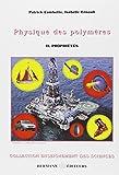 Physique des polymères - Tome 2, Propriétés