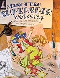 Manga Pro Superstar Workshop: How to Create and Sell Comics and Graphic Novels by Colleen Doran (2007-11-08)