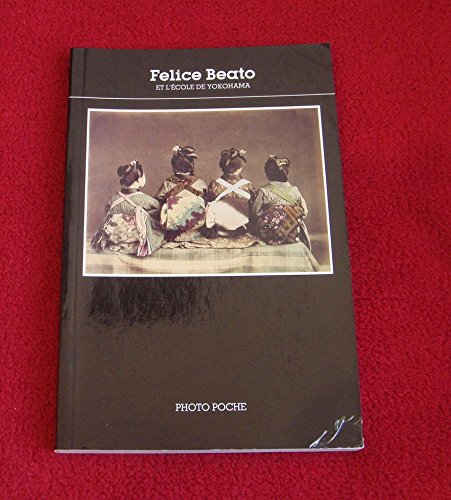 Felice Beato et l'école de Yokohama : [photographies]