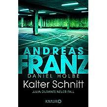 Kalter Schnitt: Julia Durants neuer Fall (Julia Durant ermittelt, Band 17)