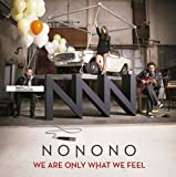 Songtexte von NONONO - We Are Only What We Feel
