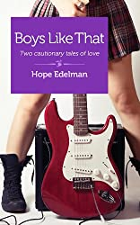 Boys Like That: Two cautionary tales of love (English Edition)