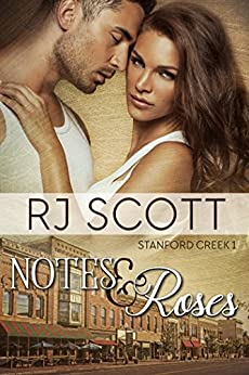Notes and Roses (Stanford Creek Book 1) by [Scott, RJ]