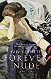 [Forever Nude] (By (author)  Guy Goffette) [published: August, 2009]