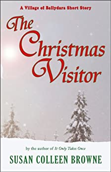 The Christmas Visitor (Village of Ballydara Short Stories Book 2) (English Edition) von [Browne, Susan Colleen]
