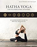 Hatha Yoga for Teachers and Practicioners: A Comprehensive Guide to Holistic...