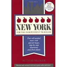 New York for the Independent Traveler: Fun Self-Guided Tours with Special Maps, Step-by-Step Itineraries and Floor Plans