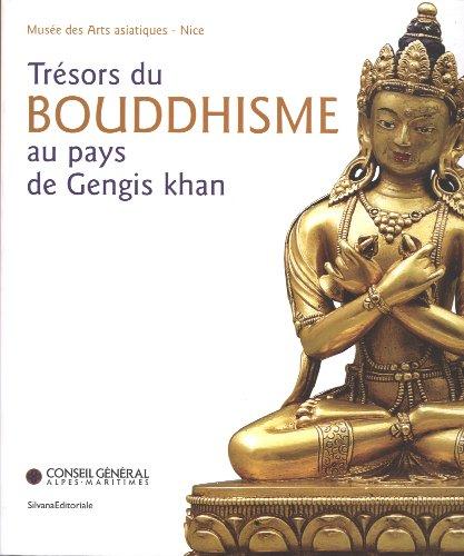 Trsors du bouddhisme au pays de Gengis Khan