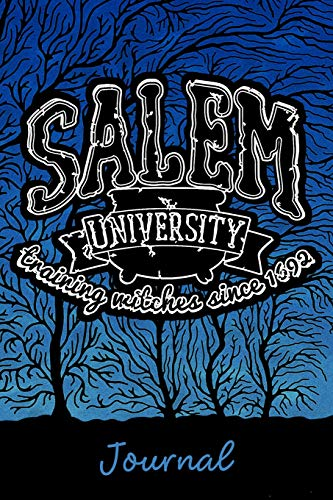 Salem University Training Witches Since 1692 Journal: Witch College Notebook Journal Gift (Salem Sabrina Halloween)