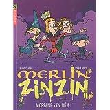 Merlin Zinzin, Tome 5 : Morgane s'en mêle !