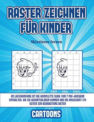 Skizzieren lernen (Raster zeichnen für Kinder - Cartoons): Dieses Buch bringt Kindern bei, wie man Comic-Tiere mit Hilfe von Rastern zeichnet