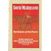 The Unprincipled Society by David Marquand (10-Nov-1988) Paperback