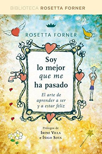 Soy lo mejor que me ha pasado (DIVULGACIÓN) por Rosetta Forner
