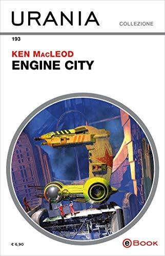 Engine city (Urania) di [MacLeod, Ken]