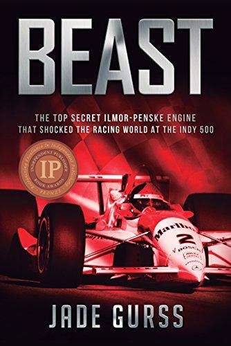 Beast: The Top-Secret Penske-Ilmor Engine That Shocked the Racing World at the Indy 500 por Jade Gurss