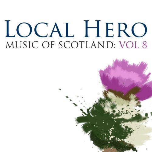 Local Hero: Music Of Scotland ...
