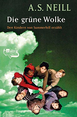 Preisvergleich Produktbild Die grüne Wolke: Den Kindern von Summerhill erzählt