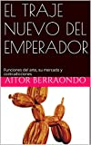 EL TRAJE NUEVO DEL EMPERADOR: Funciones del arte, su mercado y contradicciones