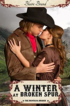 A Winter At Broken Spur (The Montana Brides series Book 4) by [Brand, Blaire]