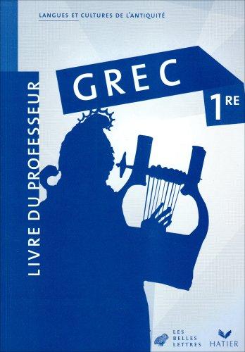 Grec 1e : Livre du professeur