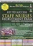 Key To Success Staff Nurses Recruitment Exam (5000 MCQs with Explanations)