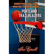 Everything You Ever Wanted to Know About Portland Trailblazers