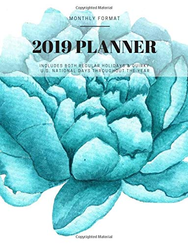 2019 Planner: Blue Cabbage Roses Monthly Calendar Format with Habit Tracker, Moon Phases, Monthly National Themes, Daily Holidays (both quirky and federal), Birthday Tracker, Contacts List and Notes