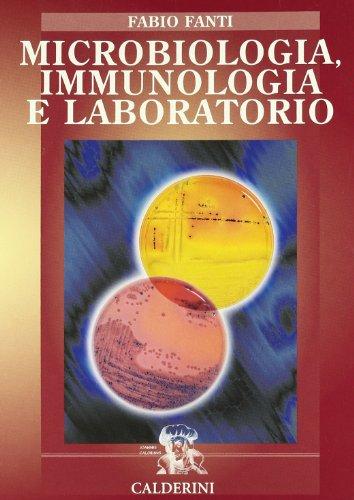 Microbiologia, immunologia e laboratorio. Per le Scuole superiori