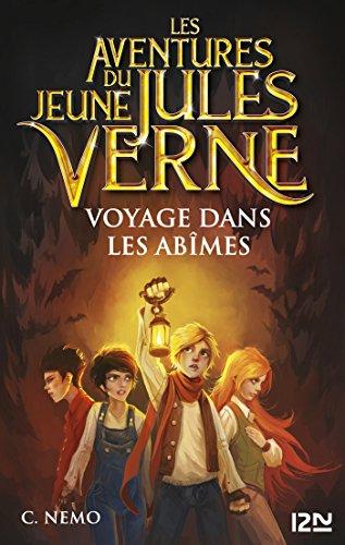 Les Aventures du jeune Jules Verne - tome 3 : Voyage dans les abmes