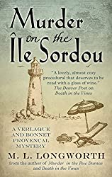 Murder On The Ile Sordou (A Verlaque and Bonnet Proven??al Mystery) by M.L. Longworth (2015-03-04)