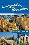 Guides bleus. Languedoc Roussillon par Bleu