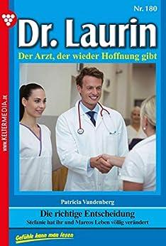 Dr. Laurin 180 – Arztroman: Die richtige Entscheidung