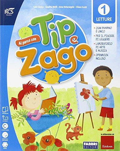 Al parco con Tip e Zago. Per la 1ª classe elementare. Con e-book. Con espansione online