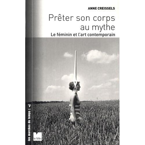 Prêter son corps au mythe : Le féminin et l'art contemporain
