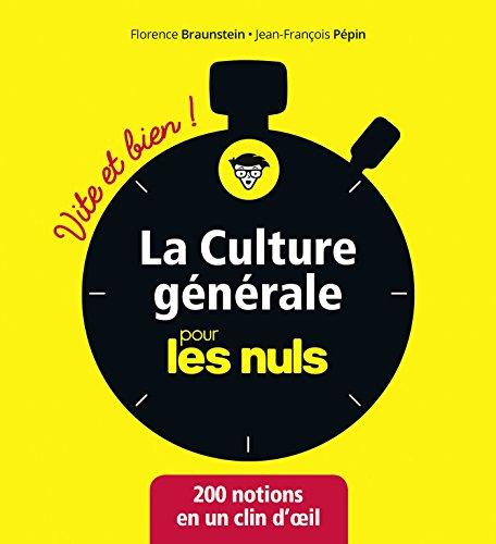 La culture générale pour les Nuls Vite et Bien par Jean-François PÉPIN, Florence BRAUNSTEIN