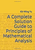 A Complete Solution Guide to Principles of Mathematical Analysis - Kit-Wing Yu