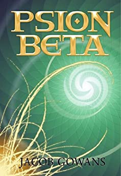 Psion Beta (Psion series #1) (English Edition) von [Gowans, Jacob]