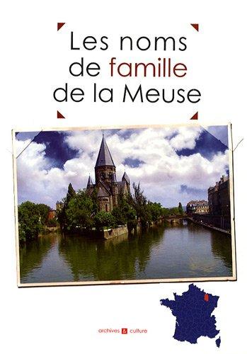 Les noms de famille de la Meuse par Marie-Odile Mergnac, Laurent Millet, Collectif
