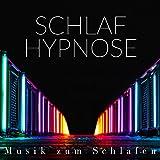 Schlaf Hypnose - Musik zum Schlafen und gegen Schlaflosigkeit, Musiktherapie