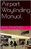 Airport Wayfinding Manual