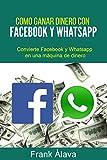 Cómo Ganar Dinero con Facebook y WhatsApp